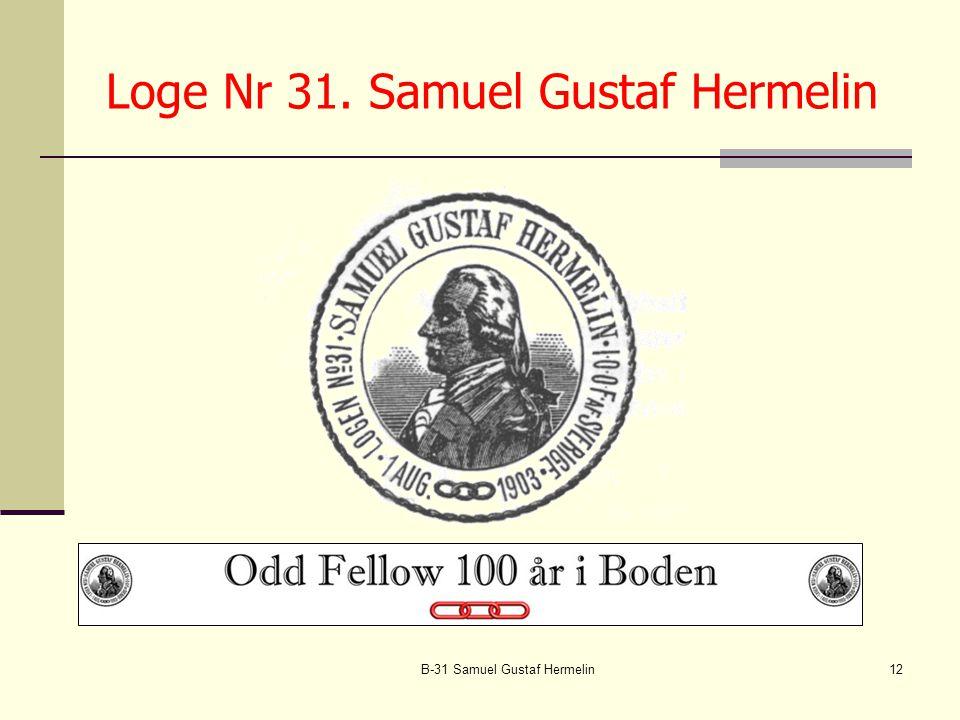 B-31 Samuel Gustaf Hermelin12 Loge Nr 31. Samuel Gustaf Hermelin