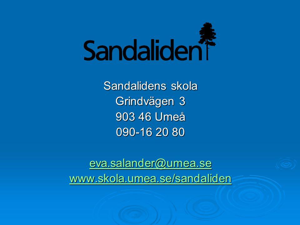 Sandalidens skola Grindvägen 3 903 46 Umeå 090-16 20 80 eva.salander@umea.se www.skola.umea.se/sandaliden