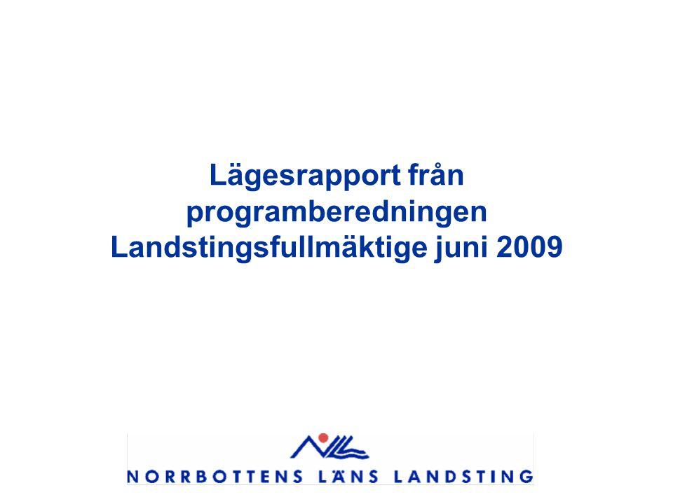 Lägesrapport från programberedningen Landstingsfullmäktige juni 2009