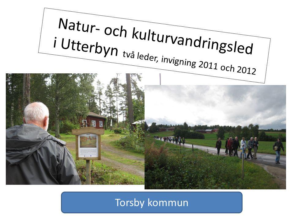 Natur- och kulturvandringsled i Utterbyn två leder, invigning 2011 och 2012 Torsby kommun