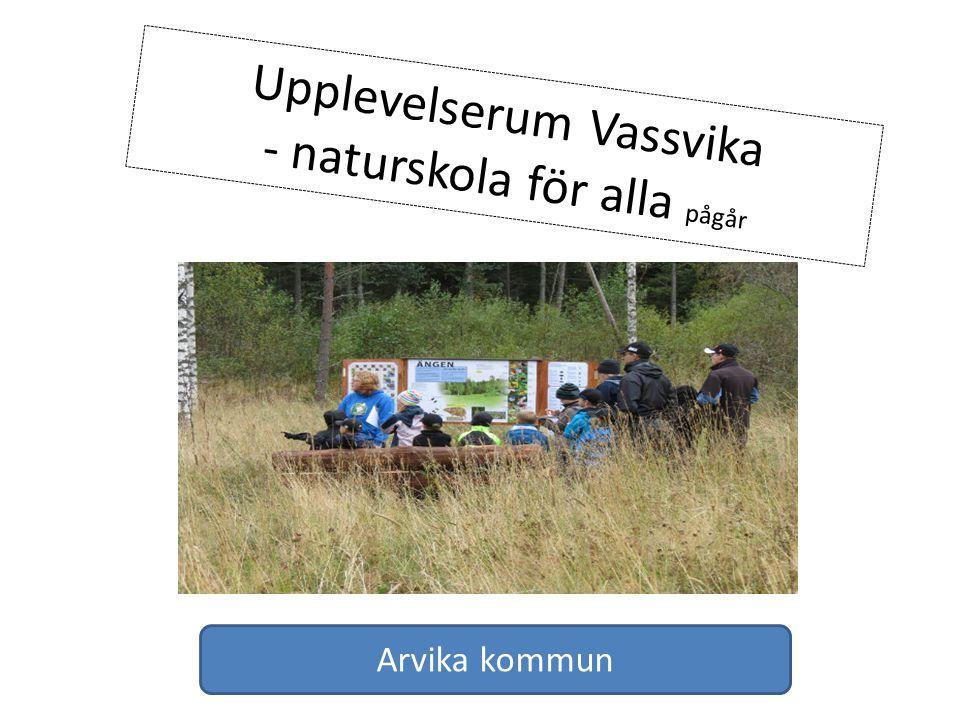 Upplevelserum Vassvika - naturskola för alla pågår Arvika kommun