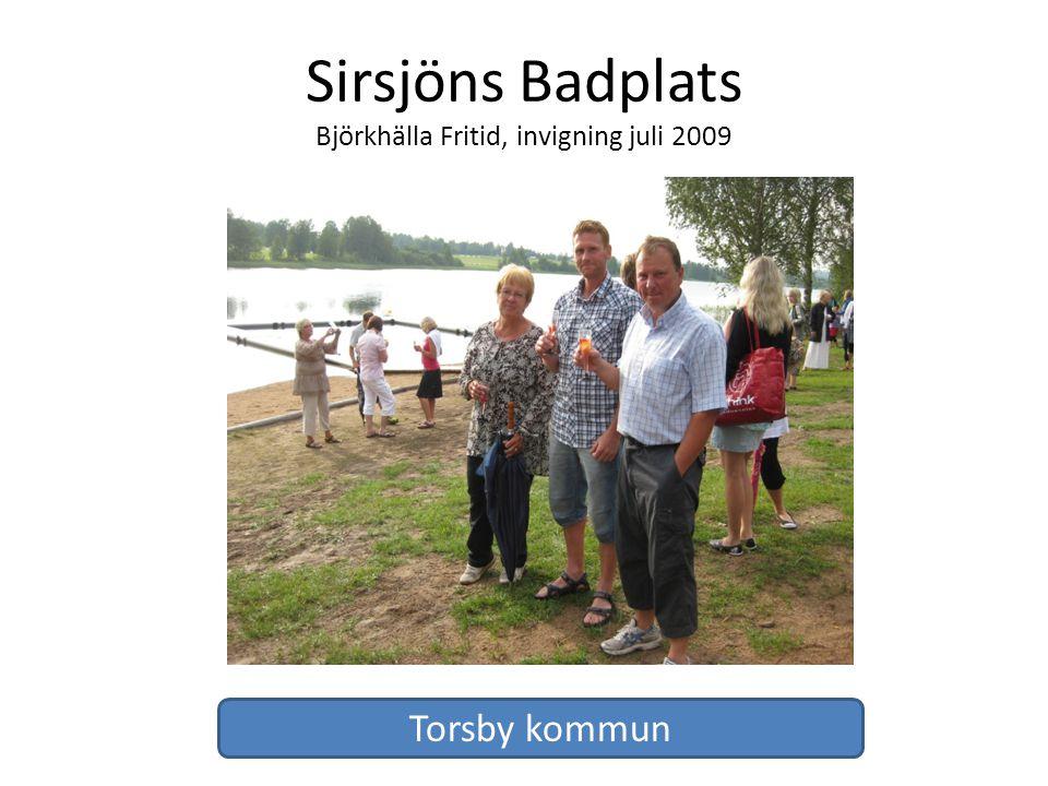 Sirsjöns Badplats Björkhälla Fritid, invigning juli 2009 Torsby kommun