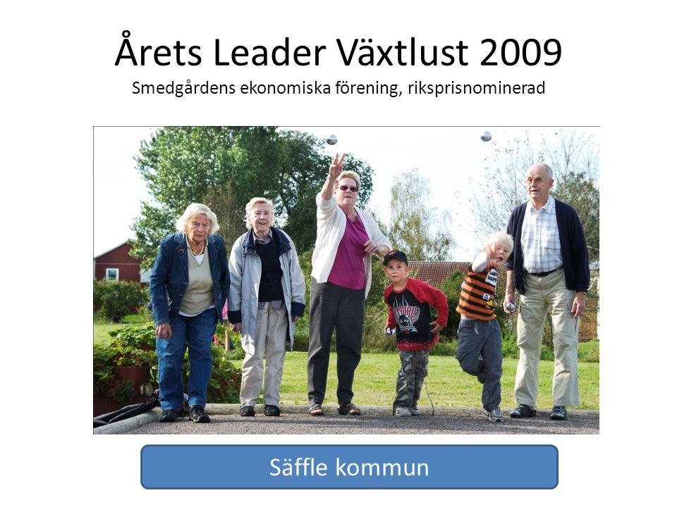 Årets Leader Växtlust 2009 Smedgårdens ekonomiska förening, riksprisnominerad Säffle kommun