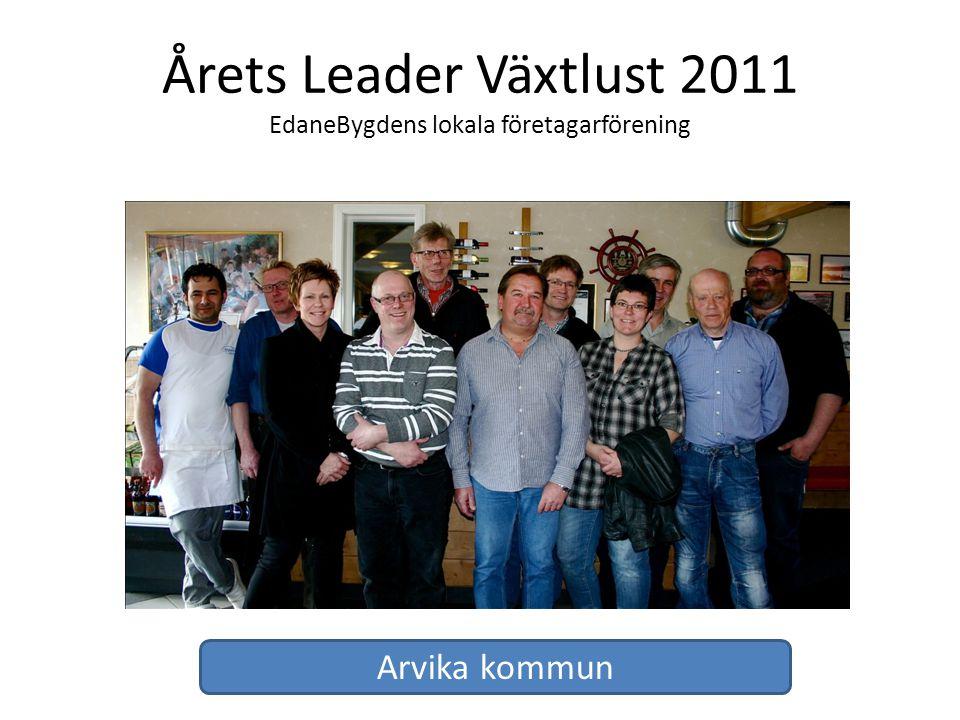 Årets Leader Växtlust 2011 EdaneBygdens lokala företagarförening Arvika kommun