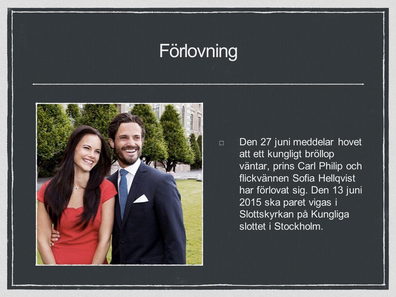Förlovning Den 27 juni meddelar hovet att ett kungligt bröllop väntar, prins Carl Philip och flickvännen Sofia Hellqvist har förlovat sig.