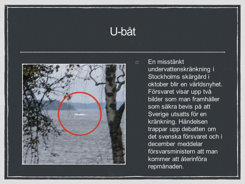 U-båt En misstänkt undervattenskränkning i Stockholms skärgård i oktober blir en världsnyhet.