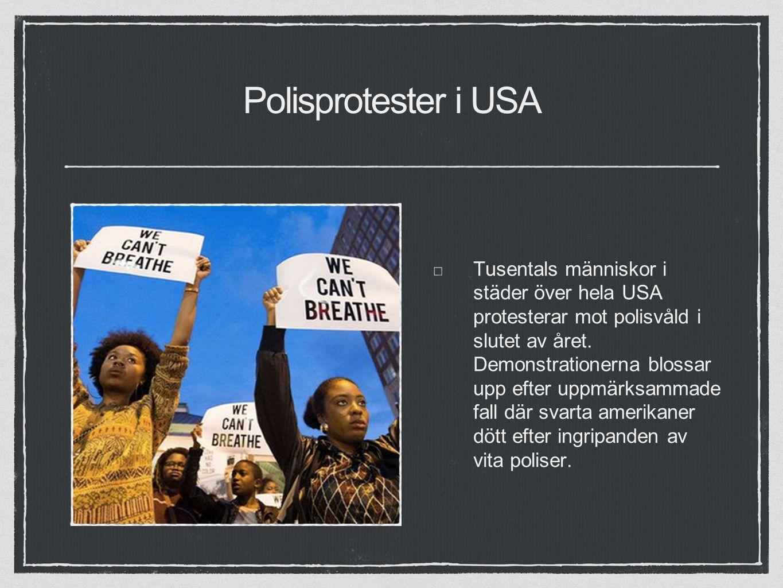 Polisprotester i USA Tusentals människor i städer över hela USA protesterar mot polisvåld i slutet av året.