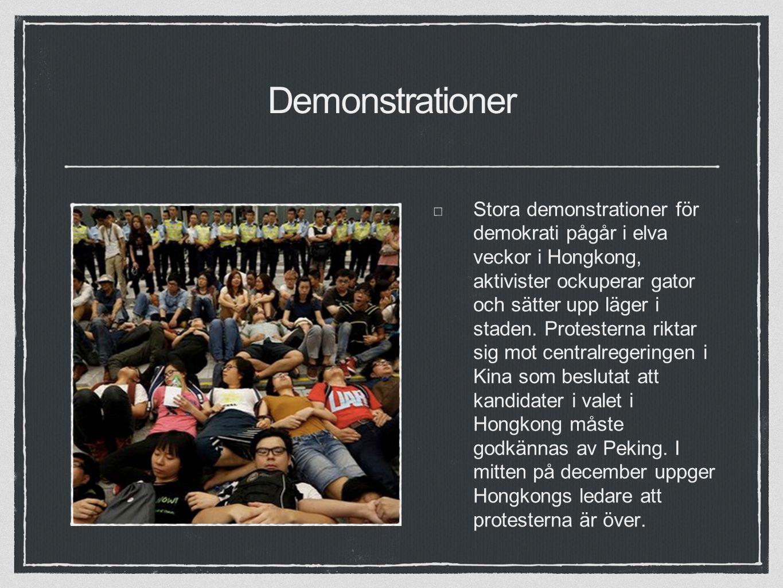 Demonstrationer Stora demonstrationer för demokrati pågår i elva veckor i Hongkong, aktivister ockuperar gator och sätter upp läger i staden.