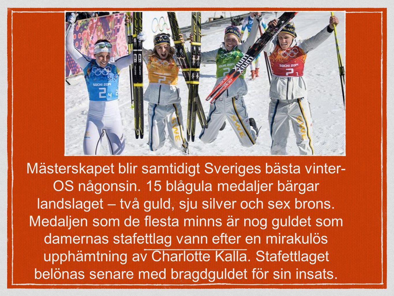 Mästerskapet blir samtidigt Sveriges bästa vinter- OS någonsin.