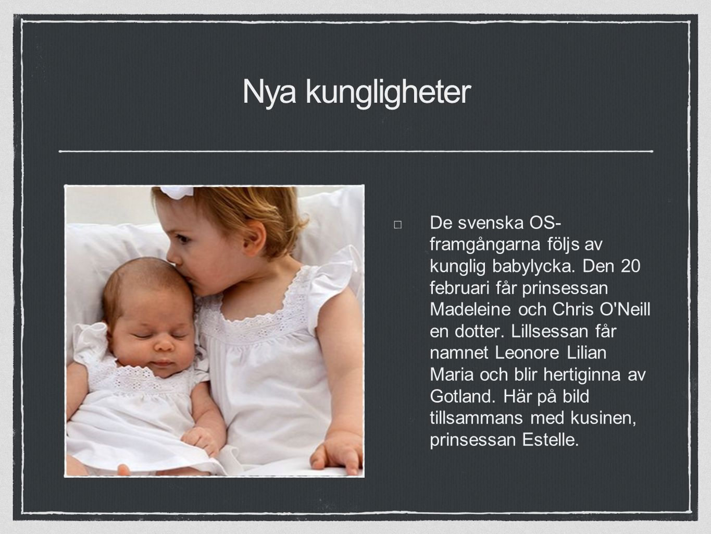 Nya kungligheter De svenska OS- framgångarna följs av kunglig babylycka.