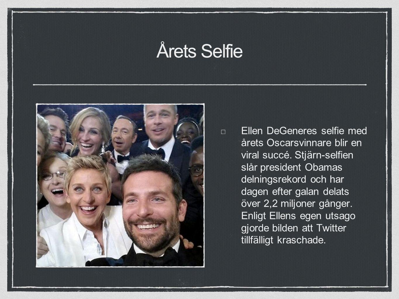 Årets Selfie Ellen DeGeneres selfie med årets Oscarsvinnare blir en viral succé.