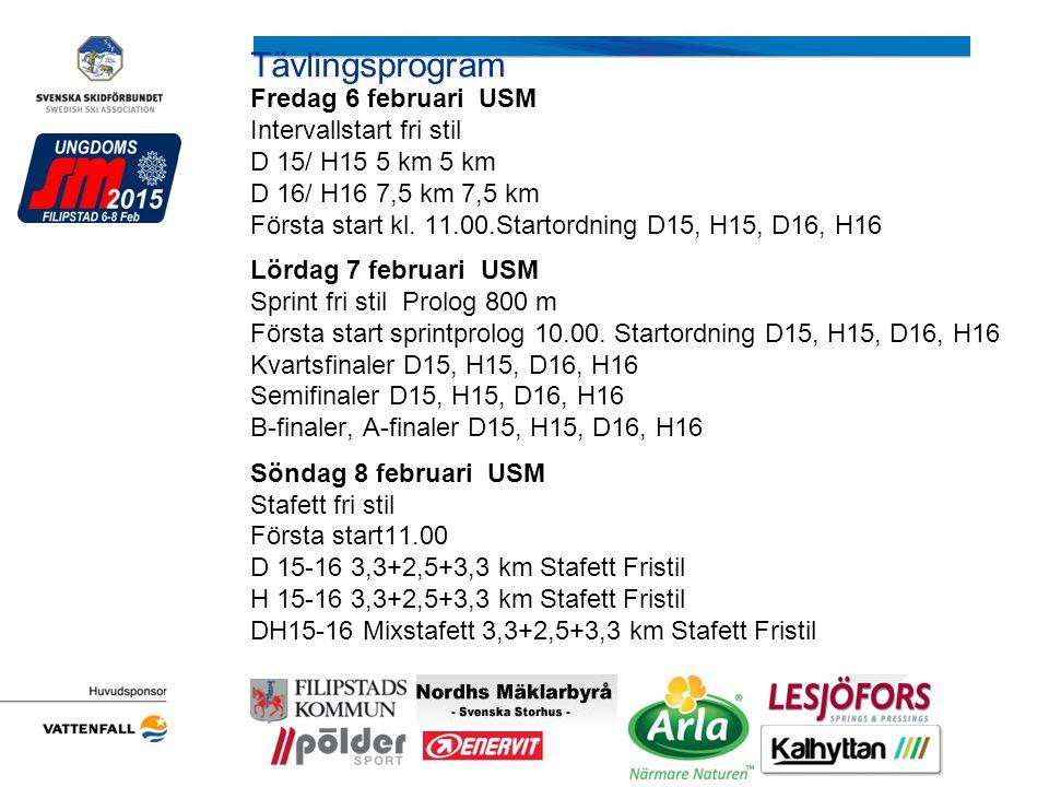 Tävlingsprogram Fredag 6 februari USM Intervallstart fri stil D 15/ H15 5 km 5 km D 16/ H16 7,5 km 7,5 km Första start kl.