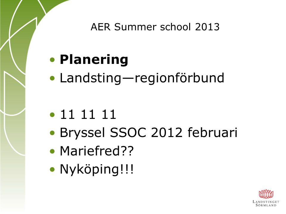 Planering Landsting—regionförbund 11 11 11 Bryssel SSOC 2012 februari Mariefred .