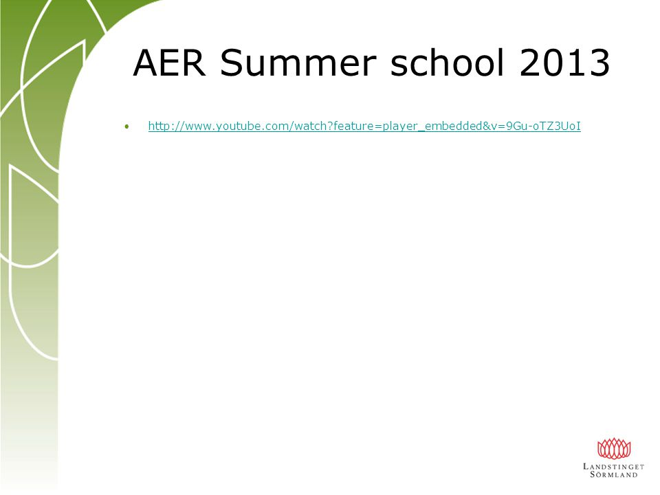 AER Summer school 2013 http://www.youtube.com/watch feature=player_embedded&v=9Gu-oTZ3UoI