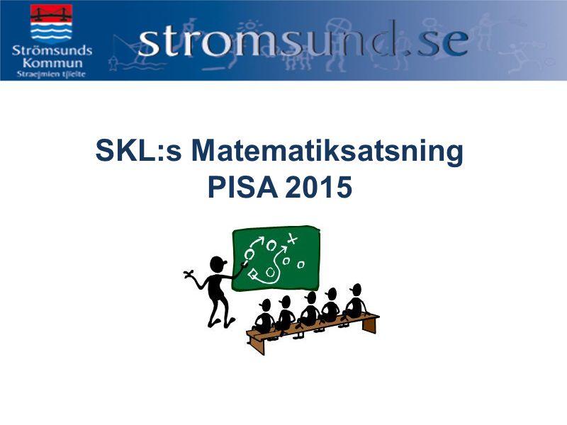 SKL:s Matematiksatsning PISA 2015