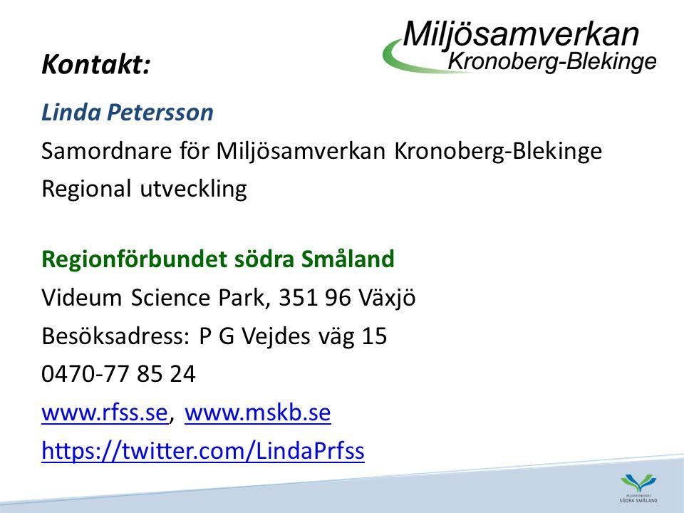 Kontakt: Linda Petersson Samordnare för Miljösamverkan Kronoberg-Blekinge Regional utveckling Regionförbundet södra Småland Videum Science Park, 351 96 Växjö Besöksadress: P G Vejdes väg 15 0470-77 85 24 www.rfss.sewww.rfss.se, www.mskb.sewww.mskb.se https://twitter.com/LindaPrfss