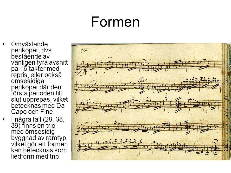 Formen Omväxlande perikoper, dvs. bestående av vanligen fyra avsnitt på 16 takter med repris, eller också ömsesidiga perikoper där den första perioden