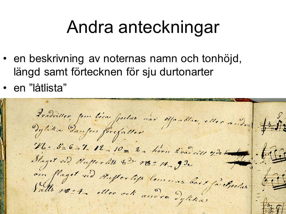 """Andra anteckningar en beskrivning av noternas namn och tonhöjd, längd samt förtecknen för sju durtonarter en """"låtlista"""""""