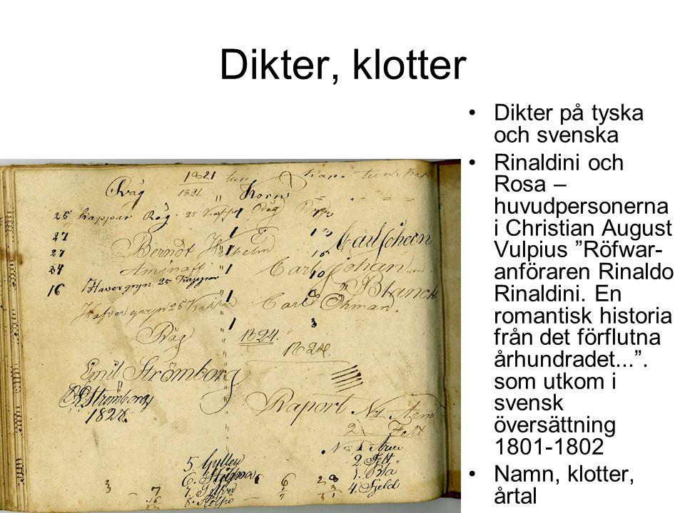 Dikter, klotter Dikter på tyska och svenska Rinaldini och Rosa – huvudpersonerna i Christian August Vulpius Röfwar- anföraren Rinaldo Rinaldini.