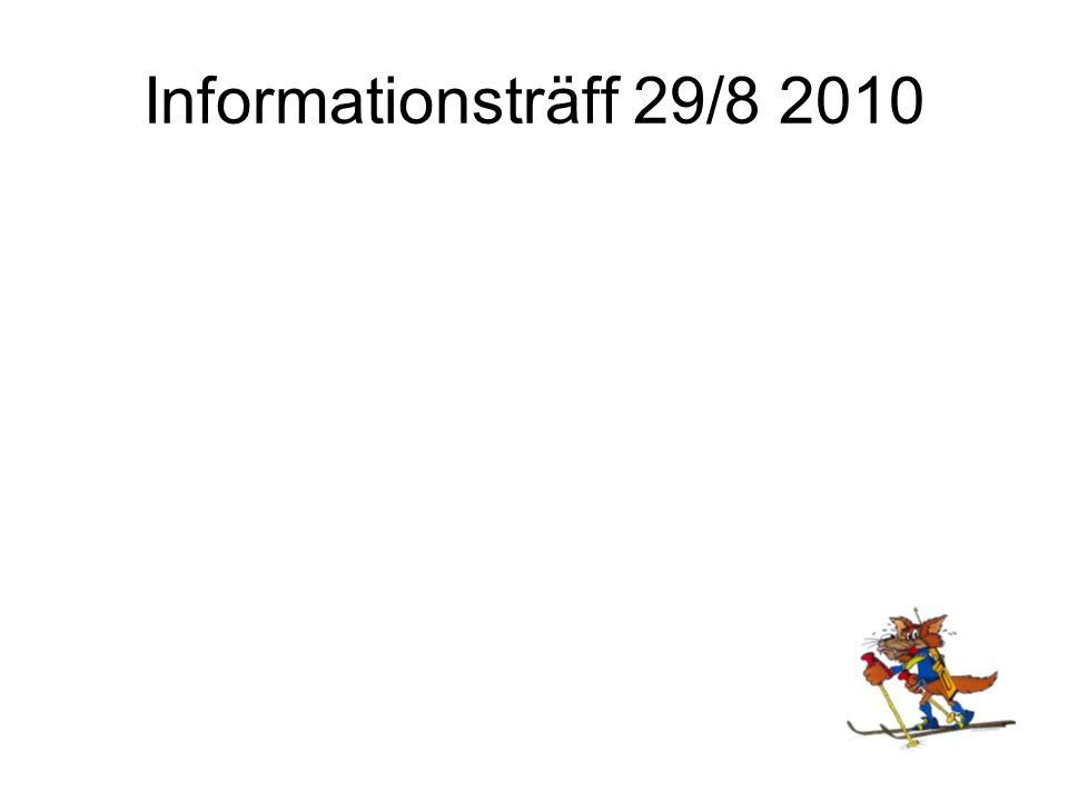 Informationsträff 29/8 2010