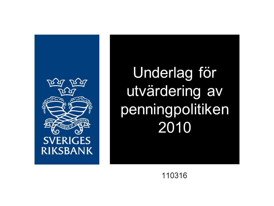 110316 Underlag för utvärdering av penningpolitiken 2010