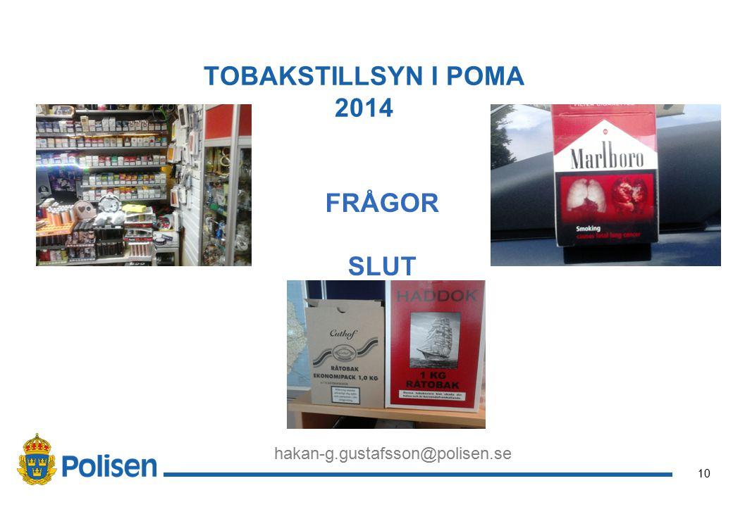 10 TOBAKSTILLSYN I POMA 2014 FRÅGOR SLUT hakan-g.gustafsson@polisen.se