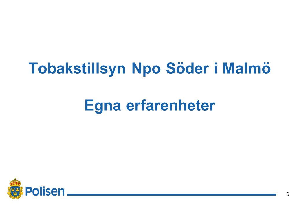 6 Tobakstillsyn Npo Söder i Malmö Egna erfarenheter