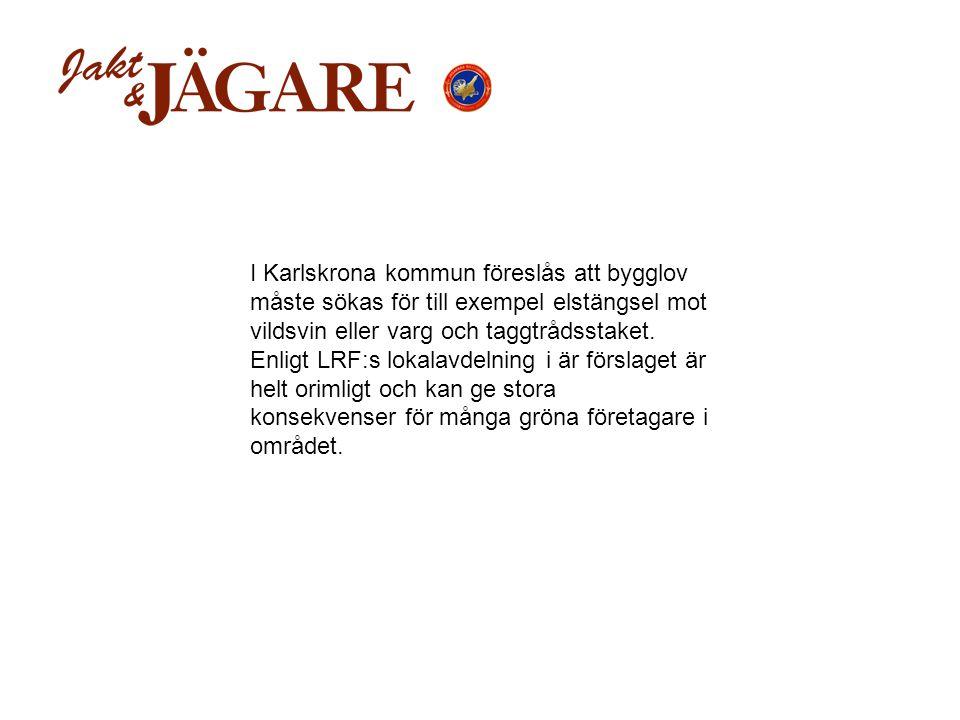 I Karlskrona kommun föreslås att bygglov måste sökas för till exempel elstängsel mot vildsvin eller varg och taggtrådsstaket. Enligt LRF:s lokalavdeln