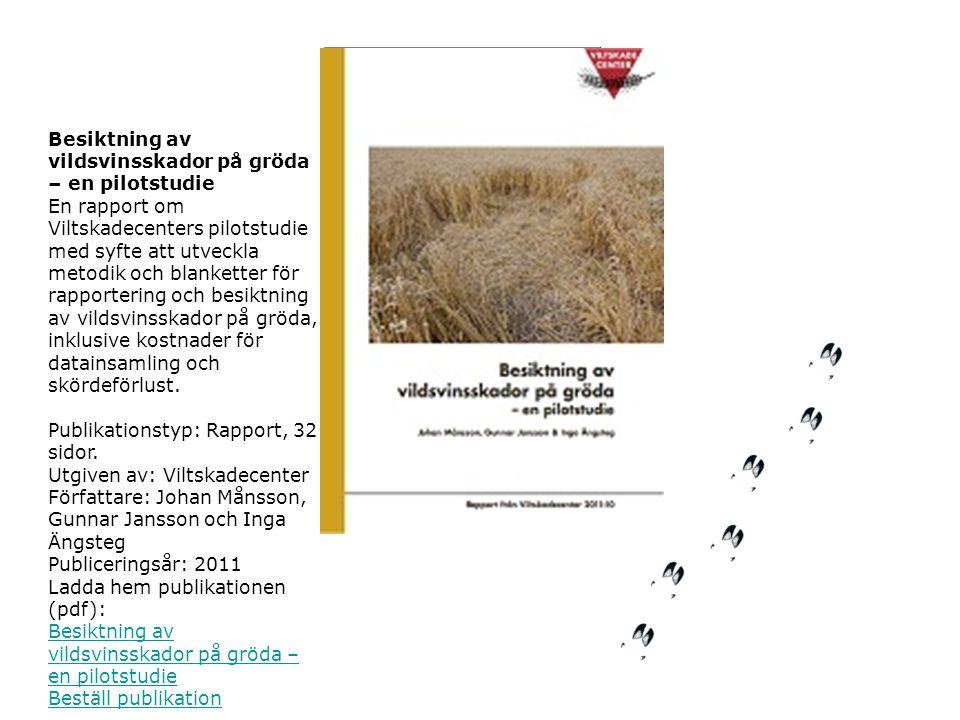 Besiktning av vildsvinsskador på gröda – en pilotstudie En rapport om Viltskadecenters pilotstudie med syfte att utveckla metodik och blanketter för r