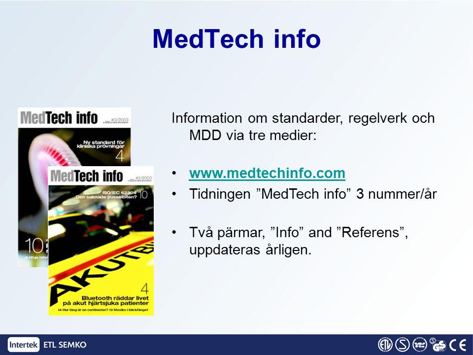 """MedTech info Information om standarder, regelverk och MDD via tre medier: www.medtechinfo.com Tidningen """"MedTech info"""" 3 nummer/år Två pärmar, """"Info"""""""