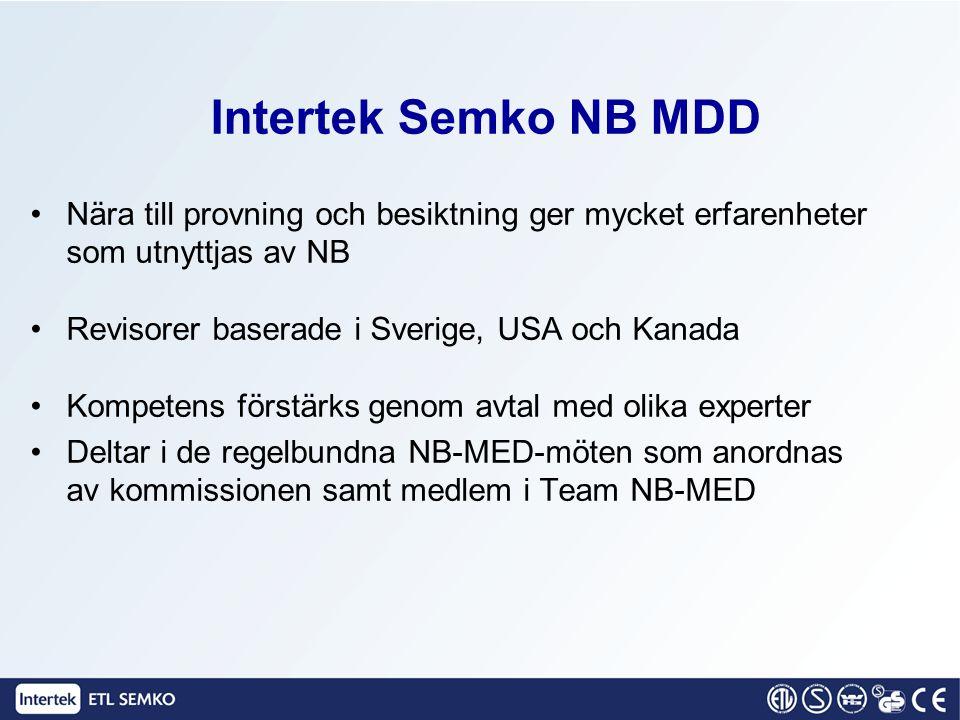 Intertek Semko NB MDD Nära till provning och besiktning ger mycket erfarenheter som utnyttjas av NB Revisorer baserade i Sverige, USA och Kanada Kompe