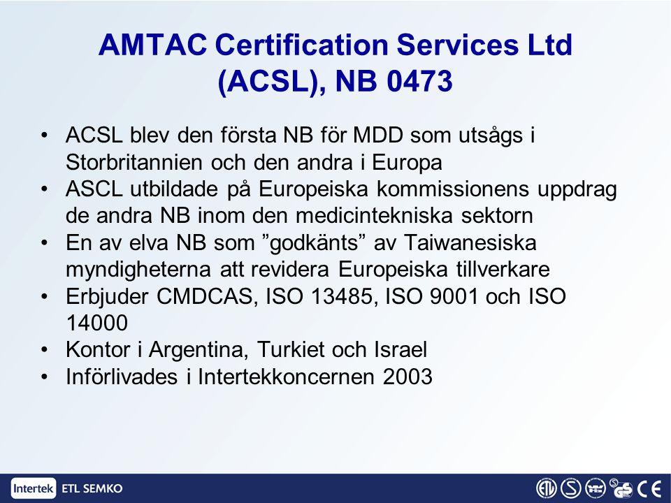 AMTAC Certification Services Ltd (ACSL), NB 0473 ACSL blev den första NB för MDD som utsågs i Storbritannien och den andra i Europa ASCL utbildade på