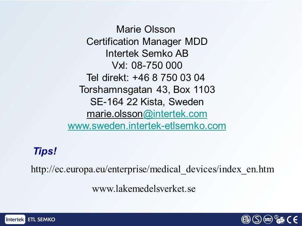 Marie Olsson Certification Manager MDD Intertek Semko AB Vxl: 08-750 000 Tel direkt: +46 8 750 03 04 Torshamnsgatan 43, Box 1103 SE-164 22 Kista, Swed