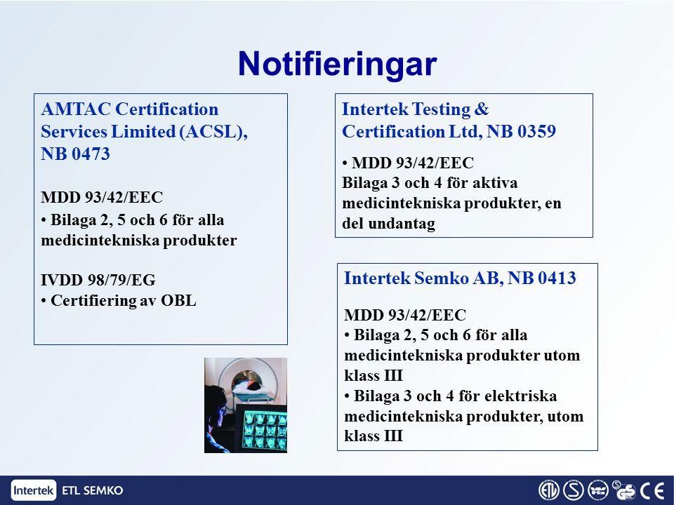 Notifieringar Intertek Testing & Certification Ltd, NB 0359 MDD 93/42/EEC Bilaga 3 och 4 för aktiva medicintekniska produkter, en del undantag AMTAC C