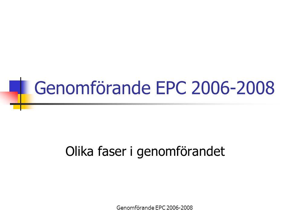 Genomförande EPC 2006-2008 Olika faser i genomförandet