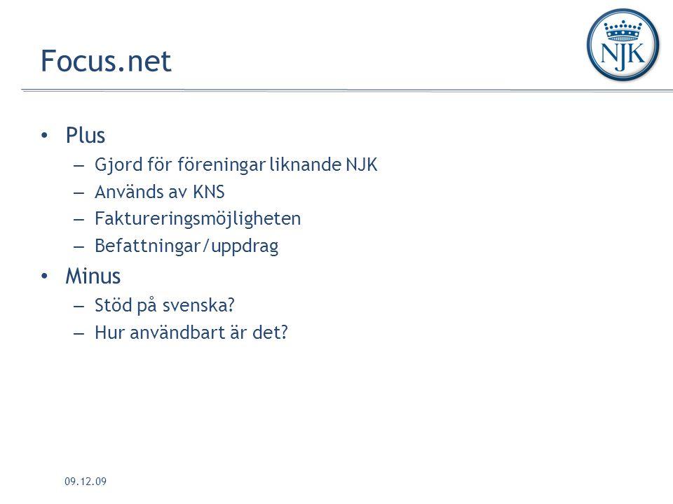 09.12.09 Focus.net Plus – Gjord för föreningar liknande NJK – Används av KNS – Faktureringsmöjligheten – Befattningar/uppdrag Minus – Stöd på svenska.
