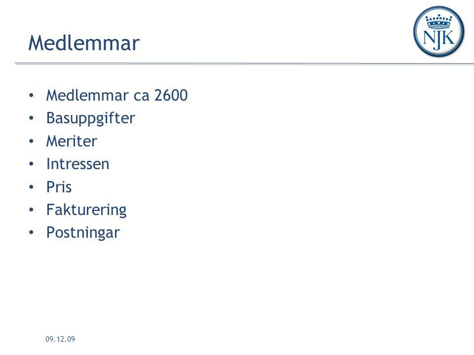09.12.09 Medlemmar Medlemmar ca 2600 Basuppgifter Meriter Intressen Pris Fakturering Postningar