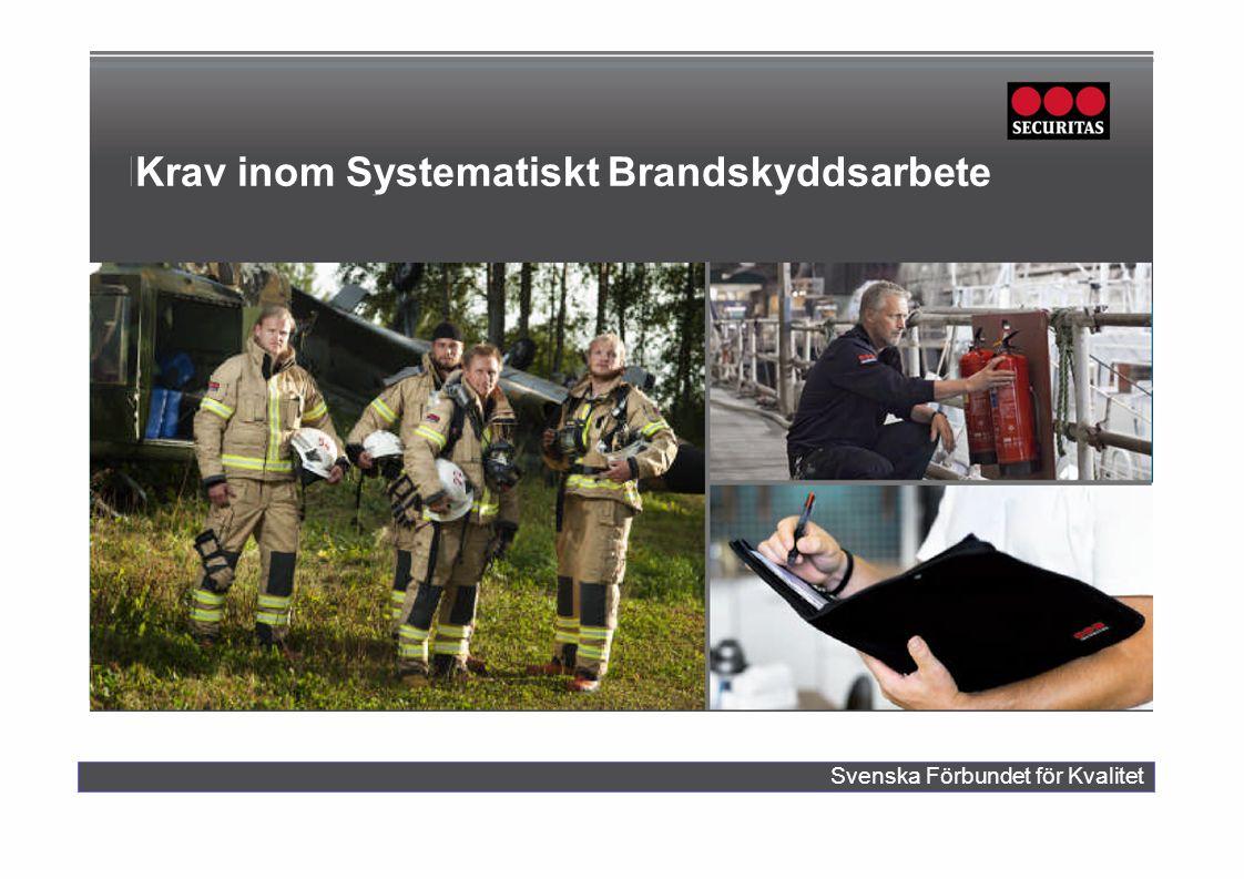 Svenska Förbundet för Kvalitet Krav inom Systematiskt Brandskyddsarbete