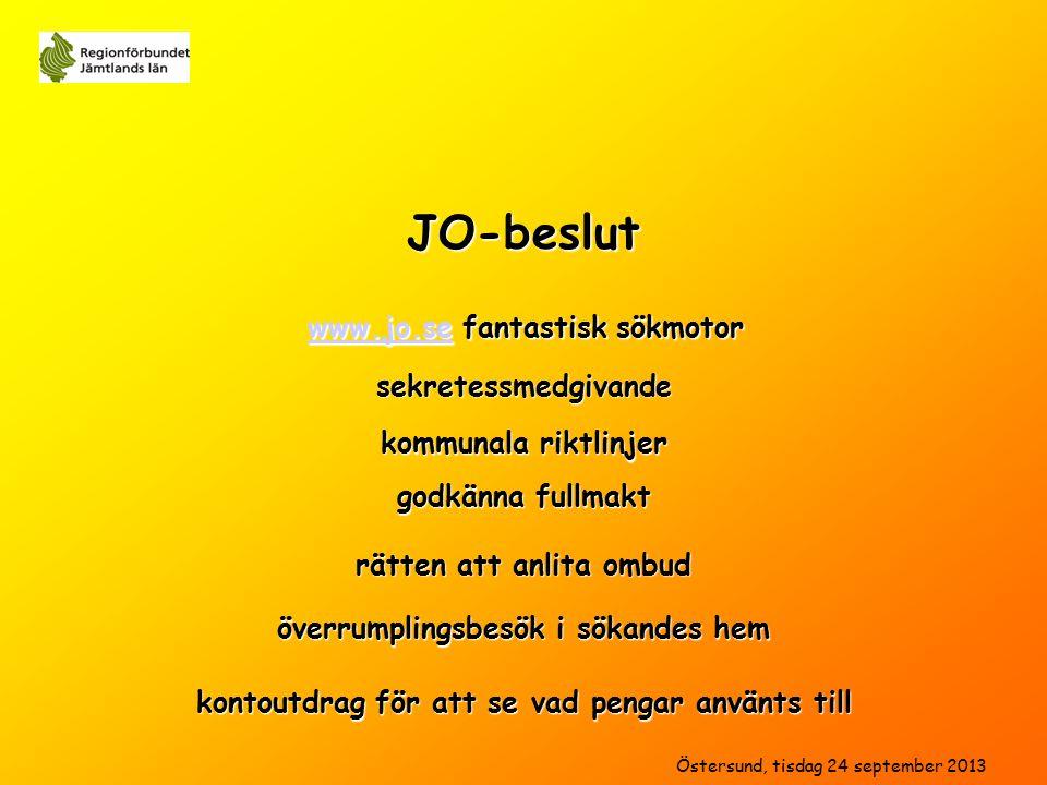 sekretessmedgivande kommunala riktlinjer www.jo.sewww.jo.se fantastisk sökmotor www.jo.se godkänna fullmakt rätten att anlita ombud kontoutdrag för att se vad pengar använts till Östersund, tisdag 24 september 2013 JO-beslut överrumplingsbesök i sökandes hem
