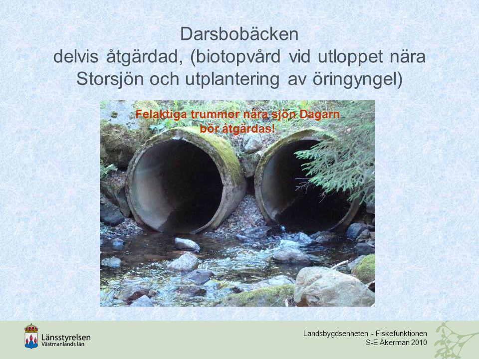 Darsbobäcken delvis åtgärdad, (biotopvård vid utloppet nära Storsjön och utplantering av öringyngel) Felaktiga trummor nära sjön Dagarn bör åtgärdas!