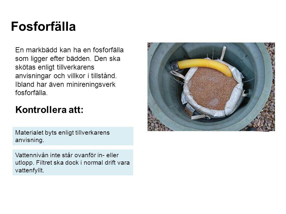 Kontrollera att: Materialet byts enligt tillverkarens anvisning. Vattennivån inte står ovanför in- eller utlopp. Filtret ska dock i normal drift vara