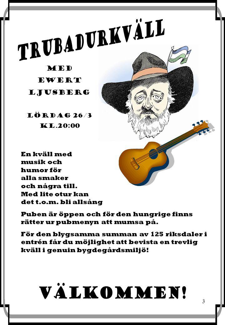 3 MED EWERT LJUSBERG LÖRDAG 26/3 KL.20:00 En kväll med musik och humor för alla smaker och några till.
