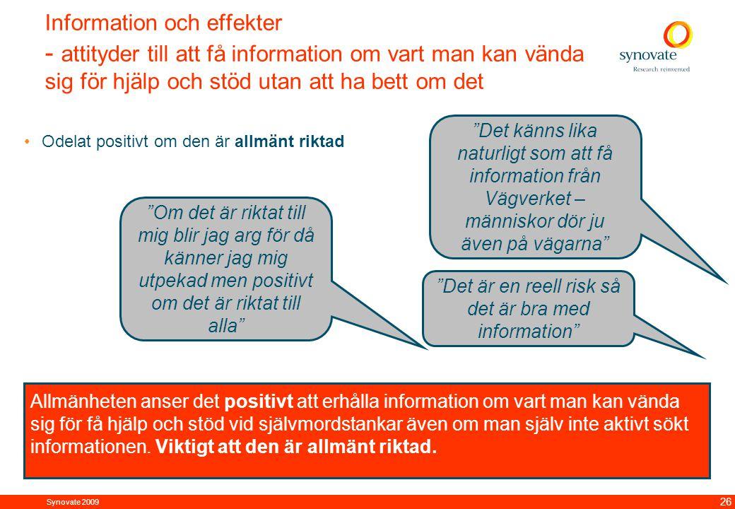 Synovate 2009 12.00 8.70 5.48 4.63 8.24 5.73 5.27 10.7012.200.50 3.41 26 Information och effekter - attityder till att få information om vart man kan