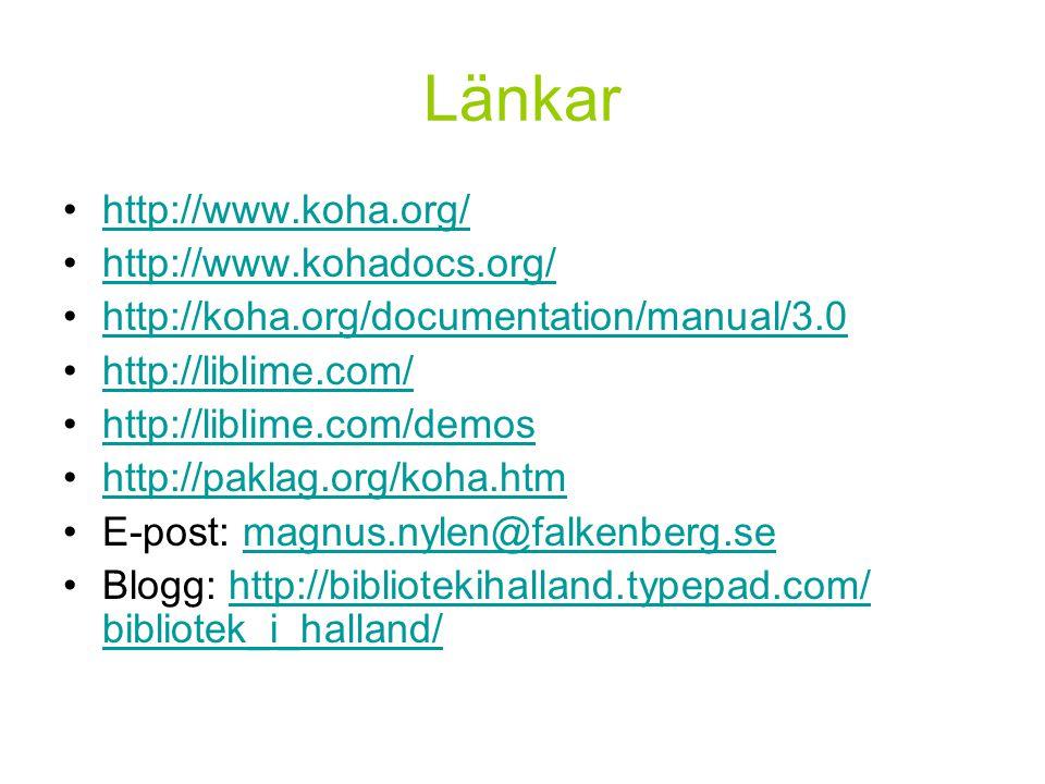 Länkar http://www.koha.org/ http://www.kohadocs.org/ http://koha.org/documentation/manual/3.0 http://liblime.com/ http://liblime.com/demos http://paklag.org/koha.htm E-post: magnus.nylen@falkenberg.semagnus.nylen@falkenberg.se Blogg: http://bibliotekihalland.typepad.com/ bibliotek_i_halland/http://bibliotekihalland.typepad.com/ bibliotek_i_halland/