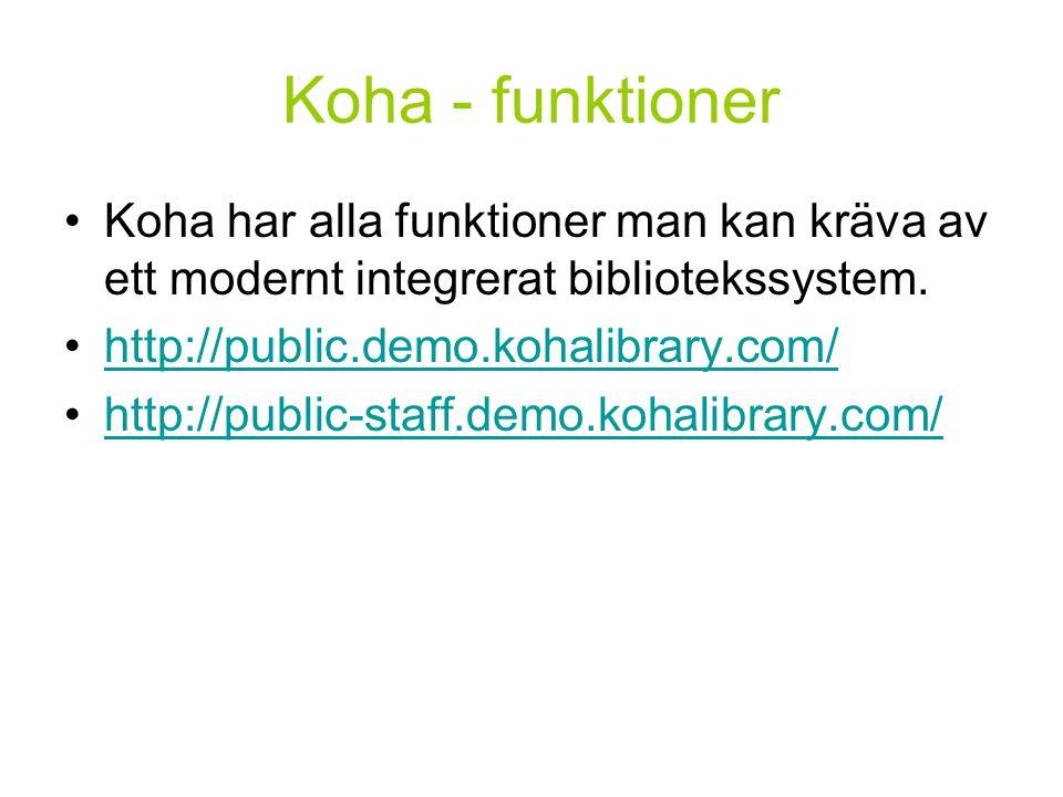 Koha - funktioner Koha har alla funktioner man kan kräva av ett modernt integrerat bibliotekssystem.
