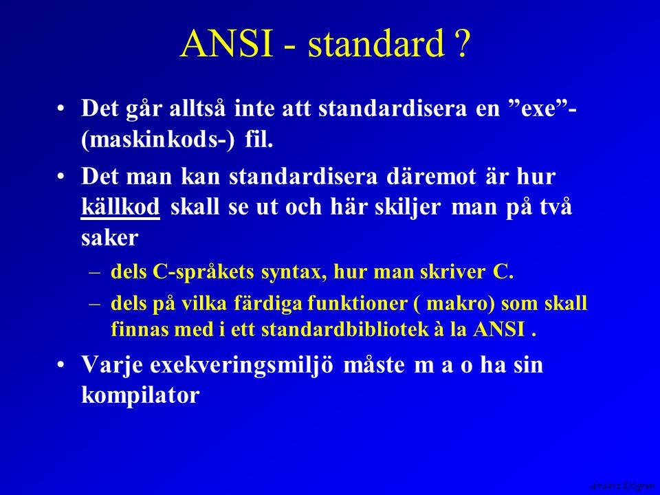 Anders Sjögren ANSI - standard . Det går alltså inte att standardisera en exe - (maskinkods-) fil.