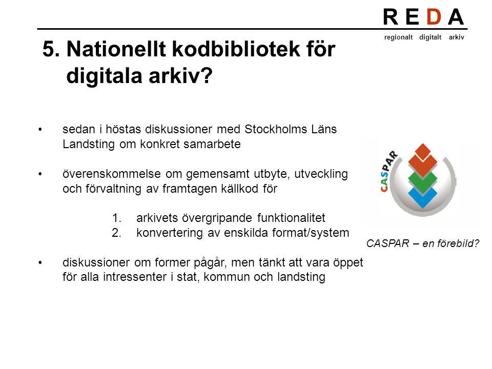 R E D A regionalt digitalt arkiv 5.Nationellt kodbibliotek för digitala arkiv.