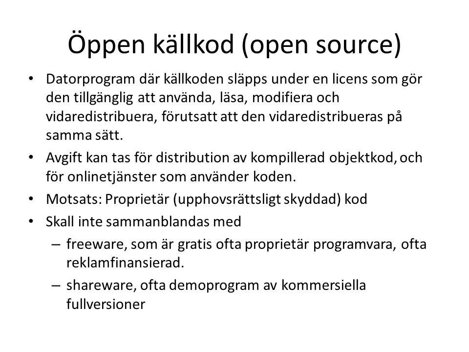 Öppen källkod (open source) Datorprogram där källkoden släpps under en licens som gör den tillgänglig att använda, läsa, modifiera och vidaredistribue