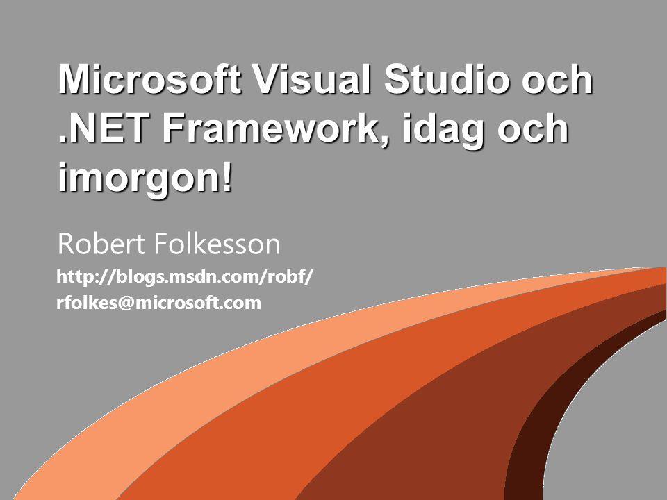 Microsoft Visual Studio och.NET Framework, idag och imorgon.