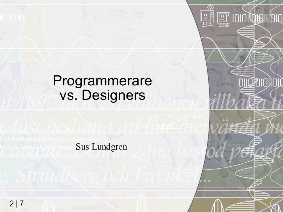 7 2 Programmerare vs. Designers Sus Lundgren